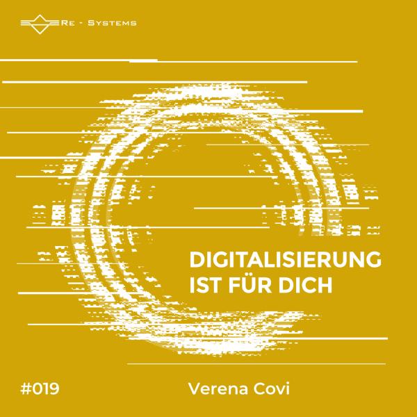 Digitalisierung ist für dich mit Verena Covi
