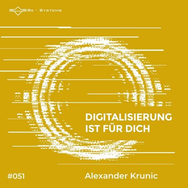 Digitalisierung ist für dich mit Alexander Krunic