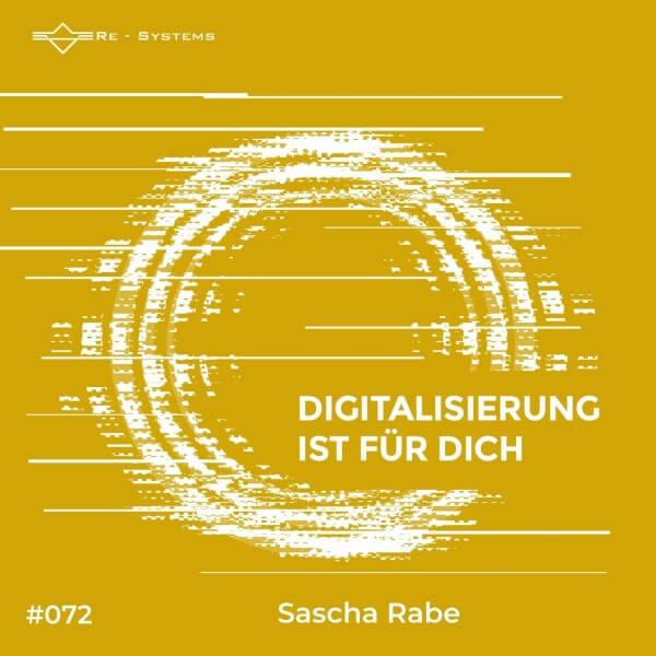 Digitalisierung ist für dich mit Sascha Rabe
