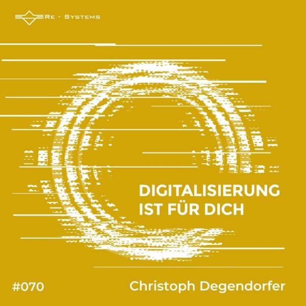 Digitalisierung ist für dich mit Christoph Degendorfer