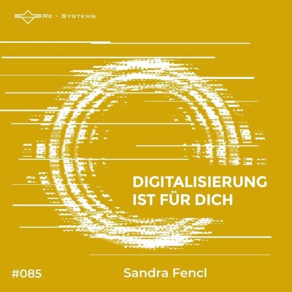Digitalisierung ist für dich mit Sandra Fencl