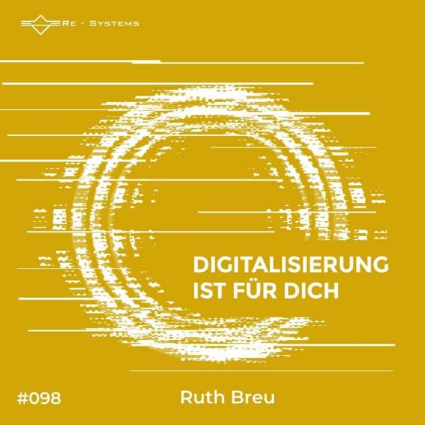 Digitalisierung ist für dich mit Ruth Breu