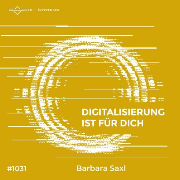 Digitalisierung ist üfr dich mit Barbara Saxl