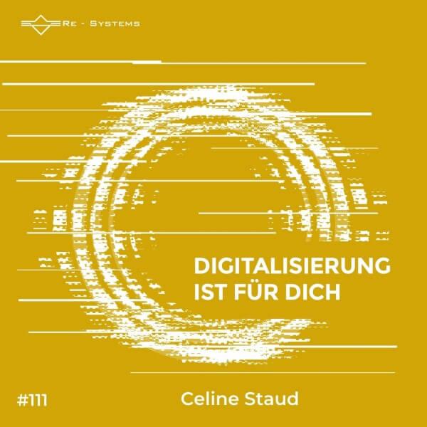 Digitalisierung ist für dich mit Celine Staud