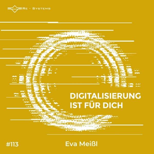 Digitalisierung ist für dich Eva Meißl